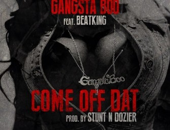 Gangsta Boo – Come Off Dat (ft. Beatking) (produced by Stunt N Dozier).