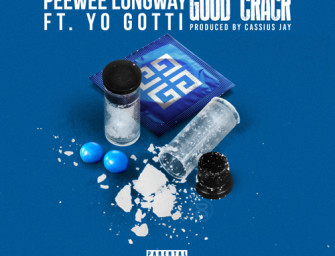 Peewee Longway – Good Crack (ft. Yo Gotti) x Jug For Me (produced by Cassius Jay).