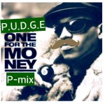 P.U.D.G.E. – Too 4 The $how.