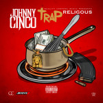 Johnny Cinco – Trap Religious, Mixtape.
