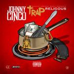Johnny Cinco – Trap Religious, Mixtape.