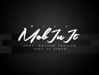 Will – Mob In It (ft. Rayven Justice).