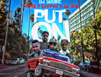 DJ Goonie – Put On (ft. TeeFLii, GI-JOE, Conrad).