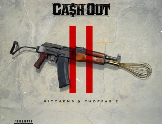 Ca$h Out – Kitchens & Choppas 2.