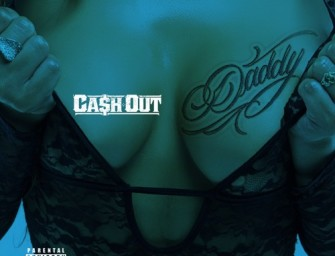 Ca$h Out – Daddy.