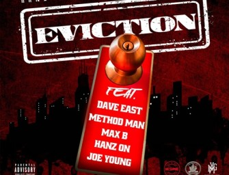 Dave East, Method Man, Max B, Hanz On, Joe Young – Eviction (produced by Dame Grease).