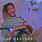 True Masterz – Shoot First.