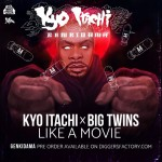 Kyo Itachi – Like A Movie (ft. Big Twins).