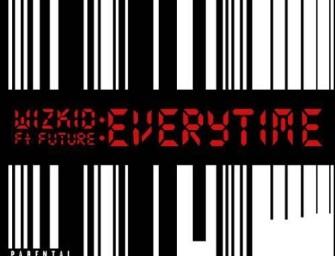 Wizkid – Everytime (ft. Future).