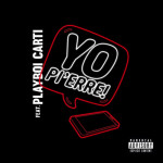Pi'erre Bourne – Yo Pi'erre (ft. Playboi Carti).