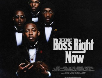 Creek Boyz – Boss Right Now.
