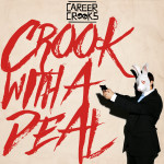 Career Crooks – Crook With A Deal.