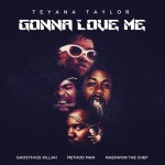 Teyana Taylor – Gonna Love Me (Remix) (ft. Ghostface Killah, Method Man, Raekwon).