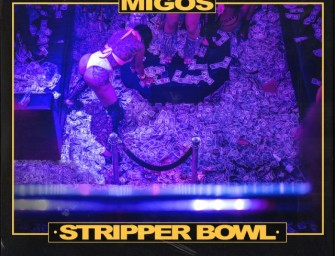 Migos – Stripper Bowl.