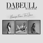 Dabeull – Message From The Stars (ft. Holybrune, Rude Jude).
